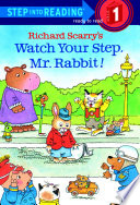 Richard Scarry s Watch Your Step  Mr  Rabbit
