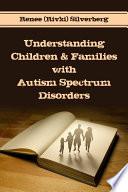 Understanding Children   Families with Autism Spectrum Disorders