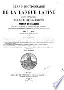 Grand dictionnaire de la langue latine sur un nouveau plan par le Dr  Guill
