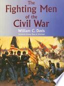 Fighting Men of the Civil War