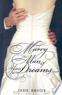 Marry the Man of Your Dreams