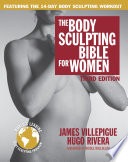The Body Sculpting Bible for Women  Third Edition