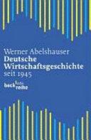 Deutsche Wirtschaftsgeschichte seit 1945
