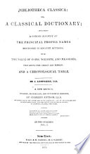 A Classical Dictionary     A new edition  revised and considerably enlarged  by the Rev  T  Smith