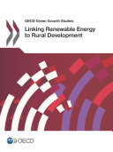OECD Green Growth Studies Linking Renewable Energy to Rural Development