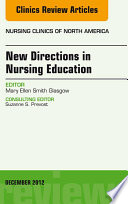 New Directions in Nursing Education  An Issue of Nursing Clinics