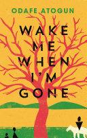 Wake Me When I m Gone