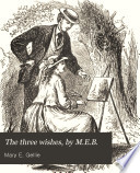 The three wishes  by M E B  Book PDF