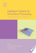Intelligent Systems for Information Processing  From Representation to Applications