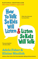 How to Talk So Kids Will Listen   Listen So Kids Will Talk Children Providing Sample Dialogues And Role Playing Exercises