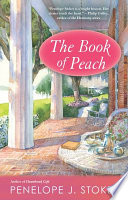 The Book Of Peach : delivers a heartwarming, hilarious new novel. twenty-three...