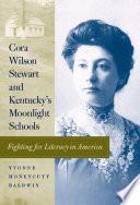 Cora Wilson Stewart And Kentucky S Moonlight Schools