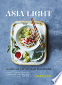 Asia Light Healthy Fresh South East Asian Recipes