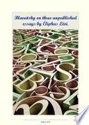 Blavatsky on three unpublished essays by Eliphas Levi