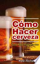 C Mo Hacer Cerveza Gu A Para Principiantes