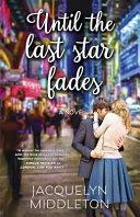 Until The Last Star Fades : last star fades