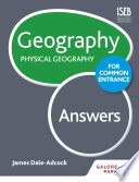 Geography for Common Entrance  Physical Geography Answers