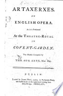 Artaxerxes  An English opera  Altered from Metastasio by T  A  Arne