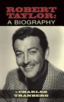 Robert Taylor: A Biography (Hardback) : researched, explored, and carefully chronicled this...
