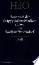 Handbuch der altägyptischen Medizin. 1