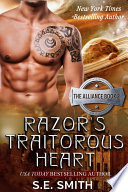 Razor s Traitorous Heart  The Alliance Book 2