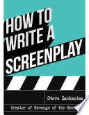 How to Write a Screenplay Steve Zacharias Who Is Best