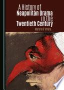 A History of Neapolitan Drama in the Twentieth Century