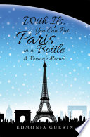 With Ifs You Can Put Paris In A Bottle