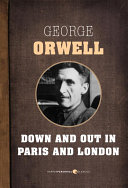 Down And Out In Paris And London In The Late 1920s Following George