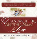 Grandmother, Another Name for Love