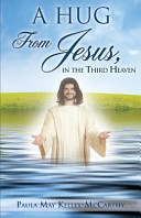 A Hug From Jesus, In The Third Heaven : traumatic incident, and later provides...
