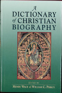 A Dictionary of Christian Biography and Literature to the End of the Sixth Century A D