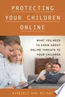 Protecting Your Children Online Book PDF