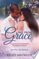 Fall From Grace  A Christian Romance Novel  Glen Ellen Series   1