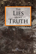 The Lies About Truth : ...