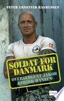 Soldat for Danmark   Oversergent Jakob Birger Hansen