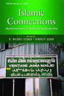 Islamic Connections In Asia Over The Centuries A Rich Constellation
