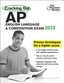Cracking the AP English Language   Composition Exam  2013 Edition