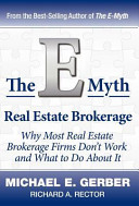 The E Myth Real Estate Brokerage  Why Most Real Estate Brokerage Firms Don t Work and What to Do about It