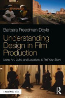 Understanding Design in Film Production: Using Art, Light, and Locations to Tell Your Story