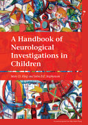 A Handbook of Neurological Investigations in Children With The Minimum Of Tests Gives Advice On