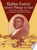 Rufus Estes Good Things To Eat