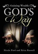 Gaining Wealth God s Way