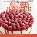 Guilt Free  Paleo Desserts
