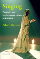 Singing : personal and performance values in training / by Peter T. Harrison.