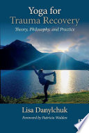 Yoga for Trauma Recovery Book PDF