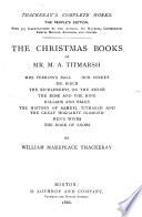 The Christmas Books Of Mr. M.A. Titmarsh ... : ...