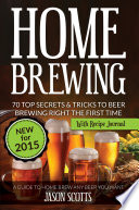 download ebook home brewing: 70 top secrets & tricks to beer brewing right the first time: a guide to home brew any beer you want (with recipe journal) pdf epub