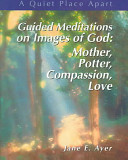 Guided Meditations on Images of God