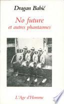 No future et autres phantasmes